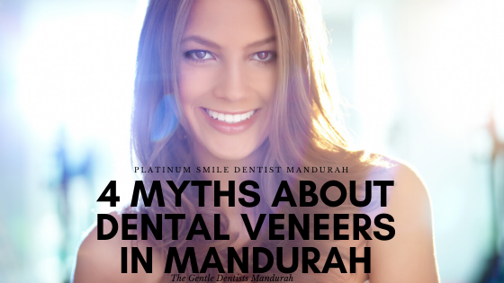 4 Myths about Dental Veneers in Mandurah