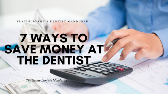 save money at dentist- affordable dentist Mandurah